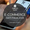 e-commerce in Italia dati 2019