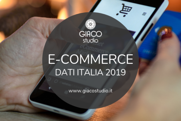 e-commerce in Italia dati 2019