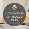 sito e-commerce i vantaggi di un negozio online Giaco studio